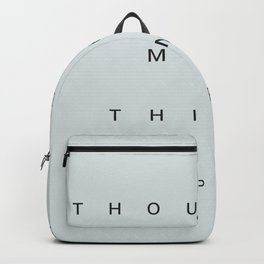 """""""THOUGHTS MAKE THINGS HAPPEN"""" BY ROBERT DALLAS Backpack"""