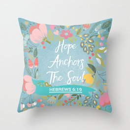 Hebrews 6:19 – Hope Anchors The Soul Throw Pillow