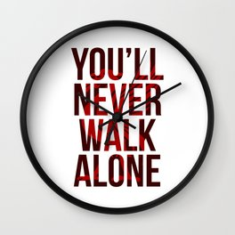 You Never Walk Alone Liverpool Poster Wall Clock