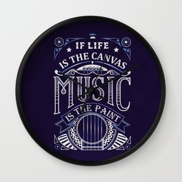 If Life Is The Canvas Music Is The Paint Wall Clock