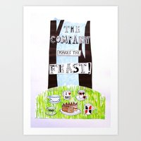The company makes the feast. Art Print