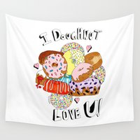 doughnut Wall Tapestries featuring I Doughnut love u  by JessicaJaneIllustration