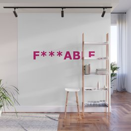F***able Wall Mural