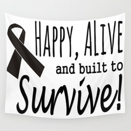 Happy Alive Melanoma Awareness Wall Tapestry