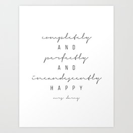 Completely and Perfectly and Incandescently Happy. -Mrs. Darcy Art Print