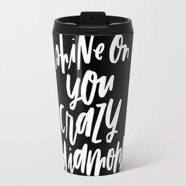 Shine On You Crazy Diamond Travel Mug