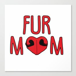Fur Mom Canvas Print
