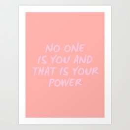 that is your power Art Print