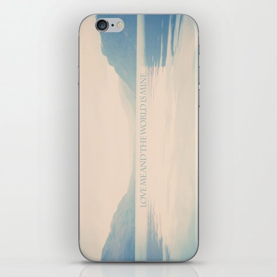 Love me and the world is mine.  iPhone & iPod Skin