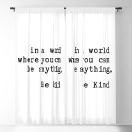 In a world where you can be anything, be kind Blackout Curtain