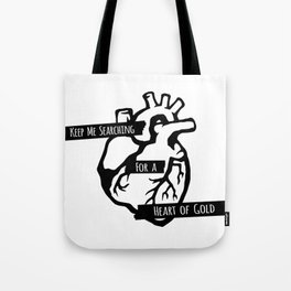 Keep Me Searching for a Heart of Gold Tote Bag