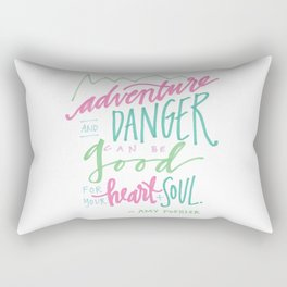 adventure and danger can be good for the heart and soul. Rectangular Pillow