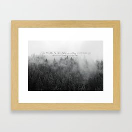 The Mountains are Calling Black and White Quote Photograph Framed Art Print