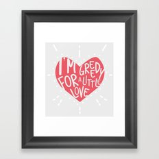 Greedy Love Framed Art Print