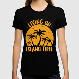Living On Island Time Palm Trees And Sunset T-shirt