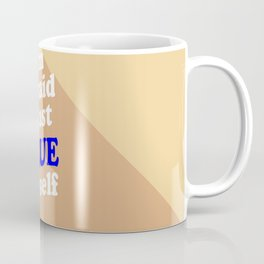 I'm Afraid I Just Blue Myself Coffee Mug