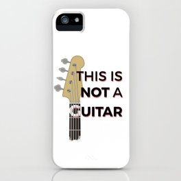 Bass - This is not a Guitar iPhone Case