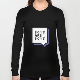 BOYS are BOYS Long Sleeve T-shirt