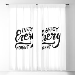 Enjoy every moment Blackout Curtain