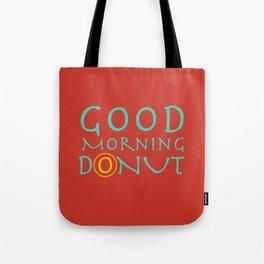 Good morning Donut Tote Bag