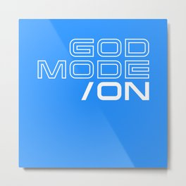God Mode: ON Metal Print