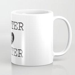 Better not Bitter Coffee Mug