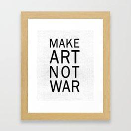 Make Art Not War Framed Art Print