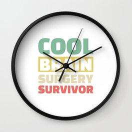 Cool Brain Surgery Survivor Neurosurgery For Patients Wall Clock