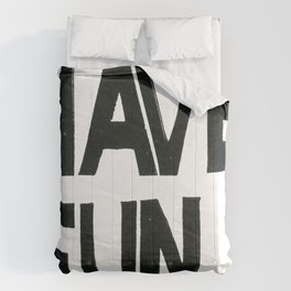 HAVE FUN Comforters