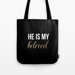 He Is My Beloved Tote Bag