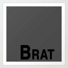 Brat Art Print