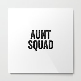 Aunt squad Metal Print