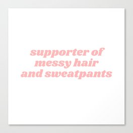 supporter of messy hair Canvas Print
