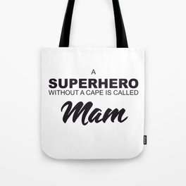 Mother's Day Superhero without cape called mama Tote Bag