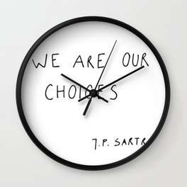 we are our choices III. Wall Clock