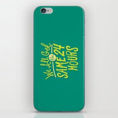 We All Get The Same 24 Hours iPhone & iPod Skin