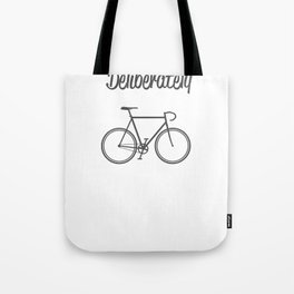 Live Life Deliberately Tote Bag