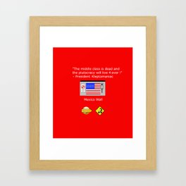 Plutocracy 4 ever Framed Art Print