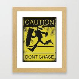 Don't Chase Me Framed Art Print