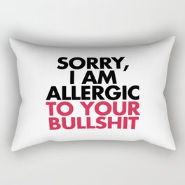 Allergic To Your Bulls**t Funny Quote Rectangular Pillow