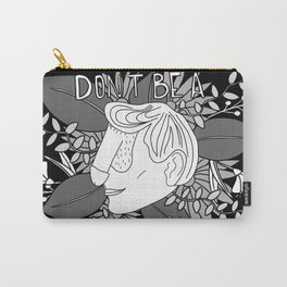 Don't be a dickhead, thanks! Carry-All Pouch