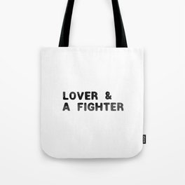 LOVER AND A FIGHTER - ink Tote Bag