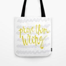 prove them WRONG Tote Bag