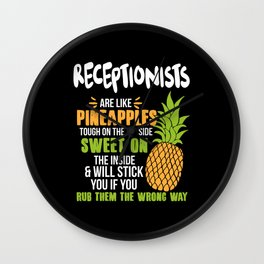 Receptionists Are Like Pineapples. Tough On The Outside Sweet On The Inside Wall Clock