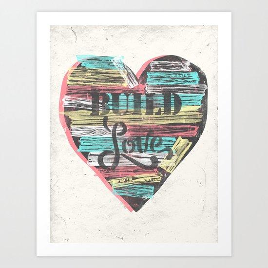 BUILD LOVE Art Print