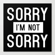 Sorry I'm Not Sorry - White Canvas Print