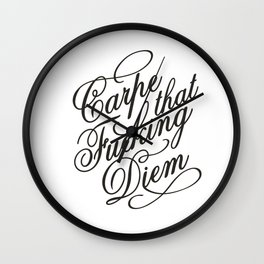 Carpe that fucking diem Wall Clock