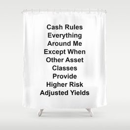 Cash Rules Everything Around Me Shower Curtain