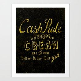 C.R.E.A.M Art Print