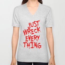 Just Wreck Everything Bright Red Grunge Graffiti Unisex V-Neck